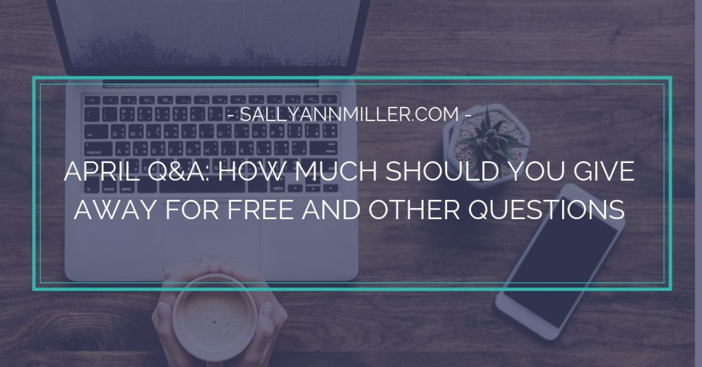 In the latest Coffee with Sally session, I answer several questions, including how much free content you should give away.
