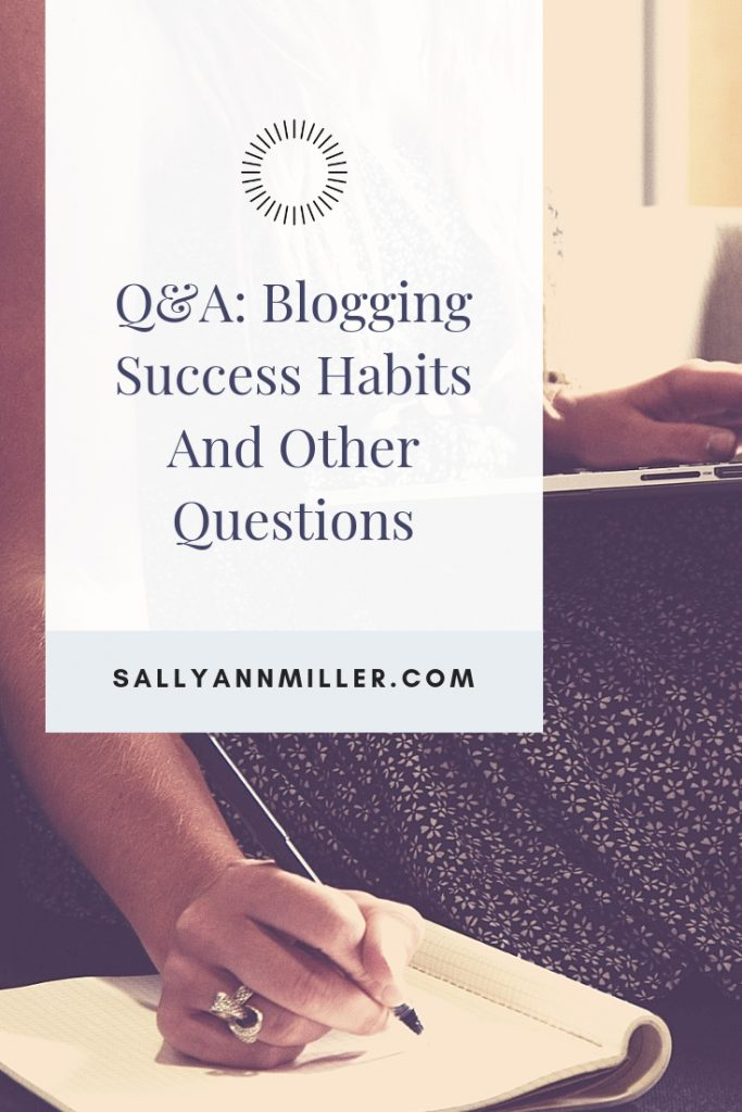 Blogging Success Habits And Other Questions