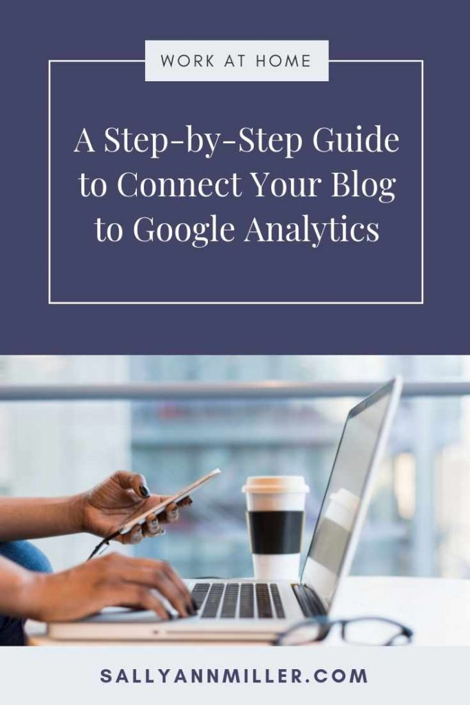 A step-by-step guide on how to connect your blog to Google Analytics. #blogging