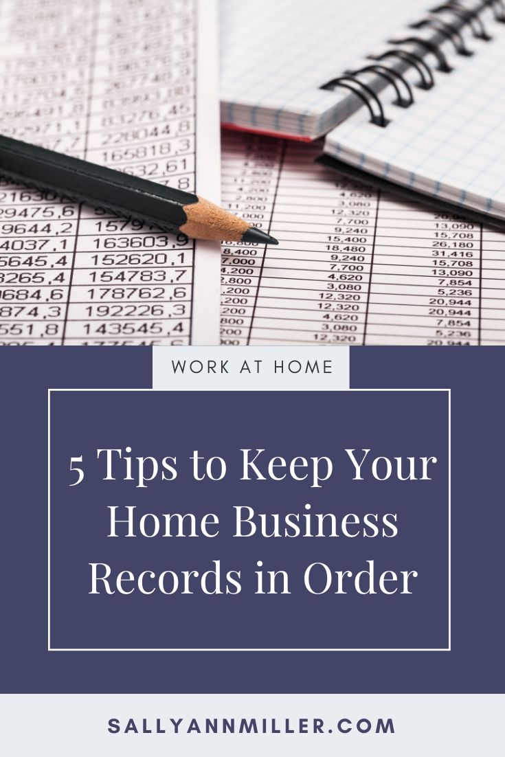 Here are five tips to help you keep your home business records in order.