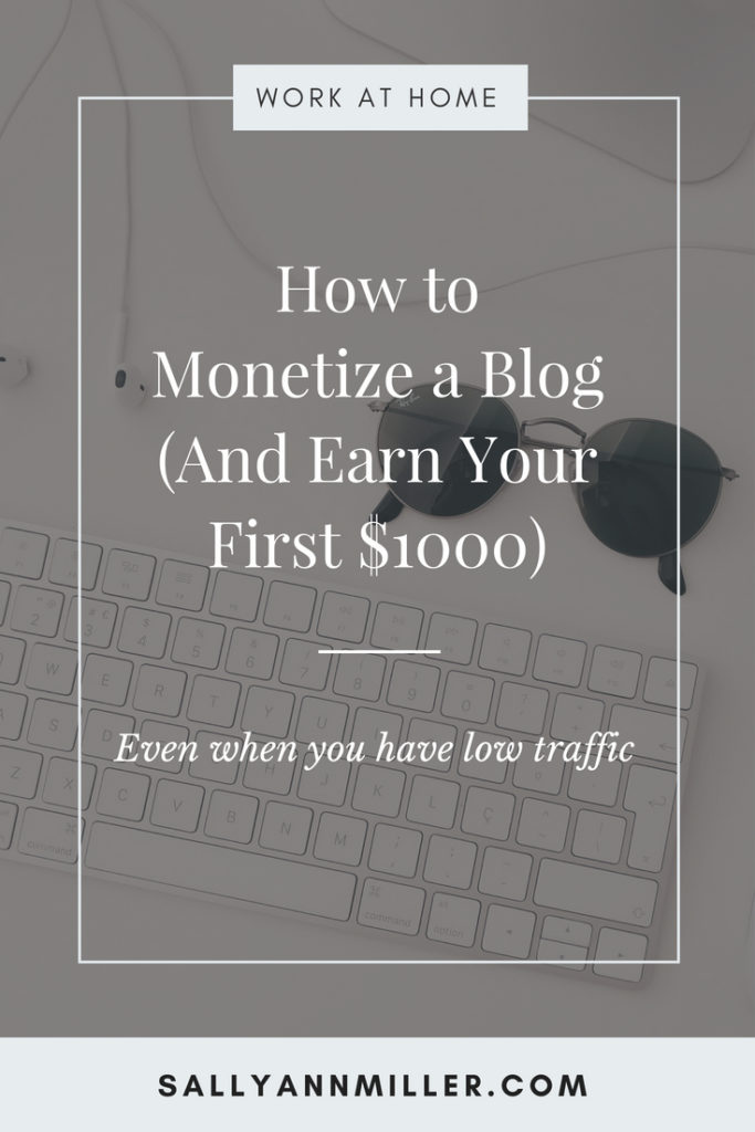 How to monetize your blog and earn your first $1000 even when you have low traffic. #blogging