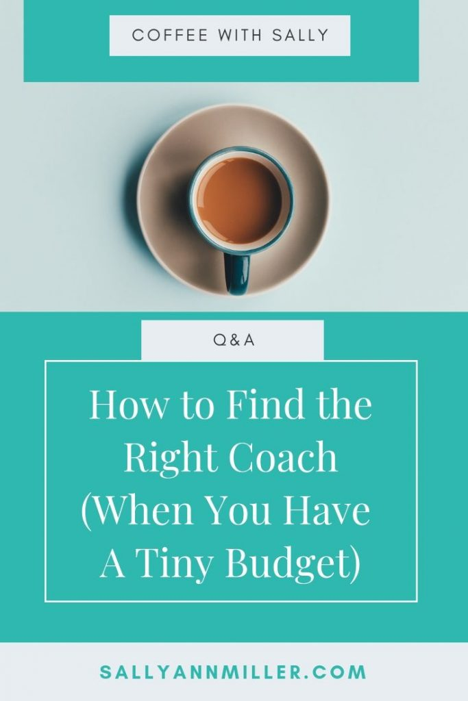 How to find the right life coach when you have a tiny budget.