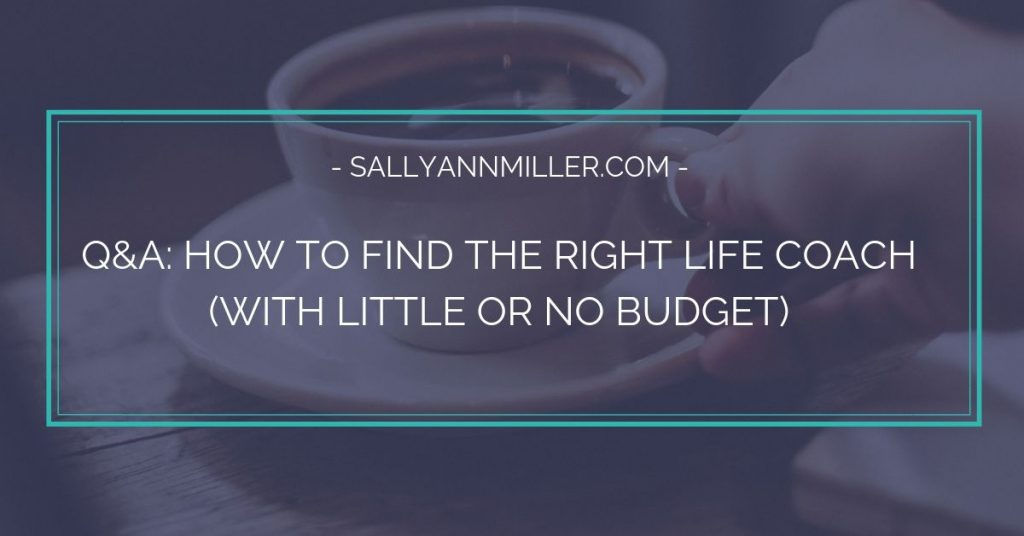 How to find the right life coach with little or no budget