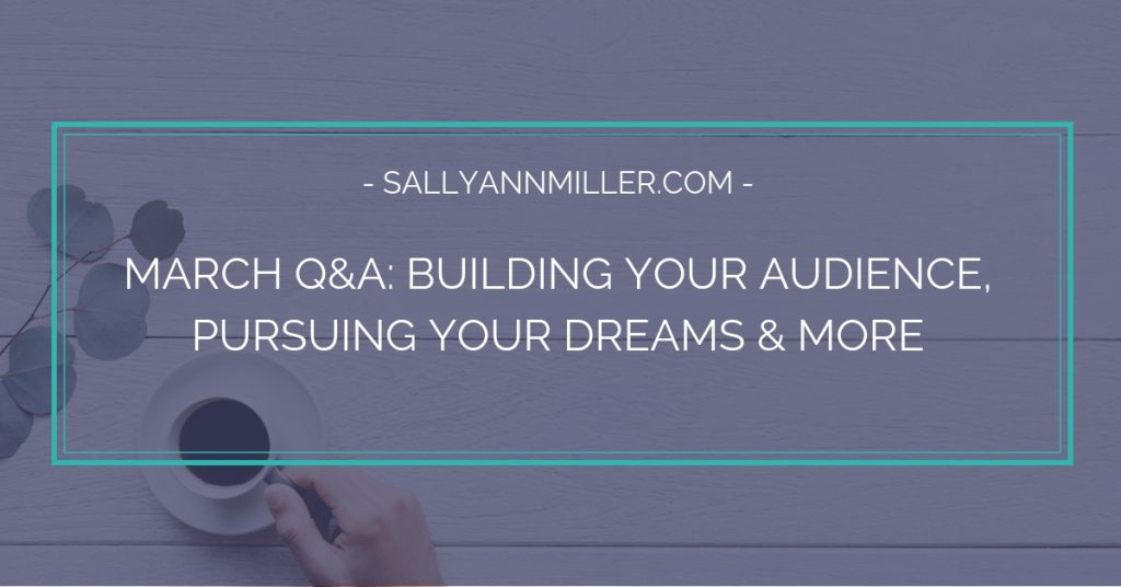 My first Coffee with Sally Q&A meeting tackled how to build your audience, pursue your dreams, and more.
