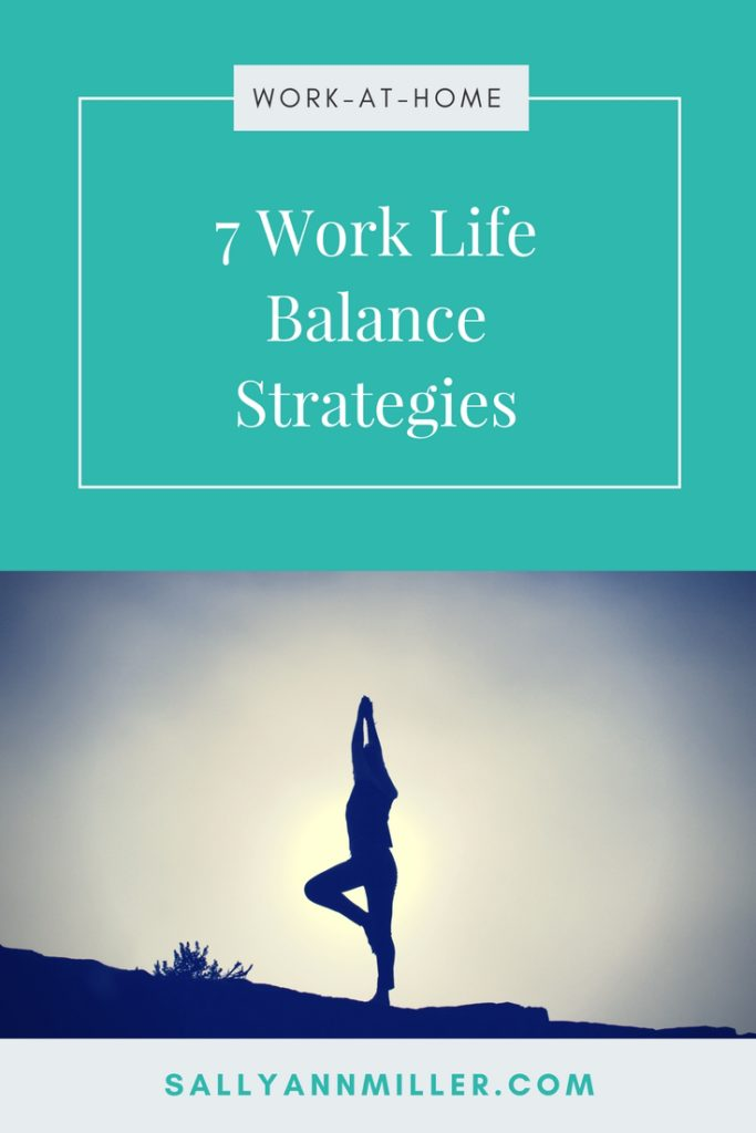 Seven Work Life Balance Strategies