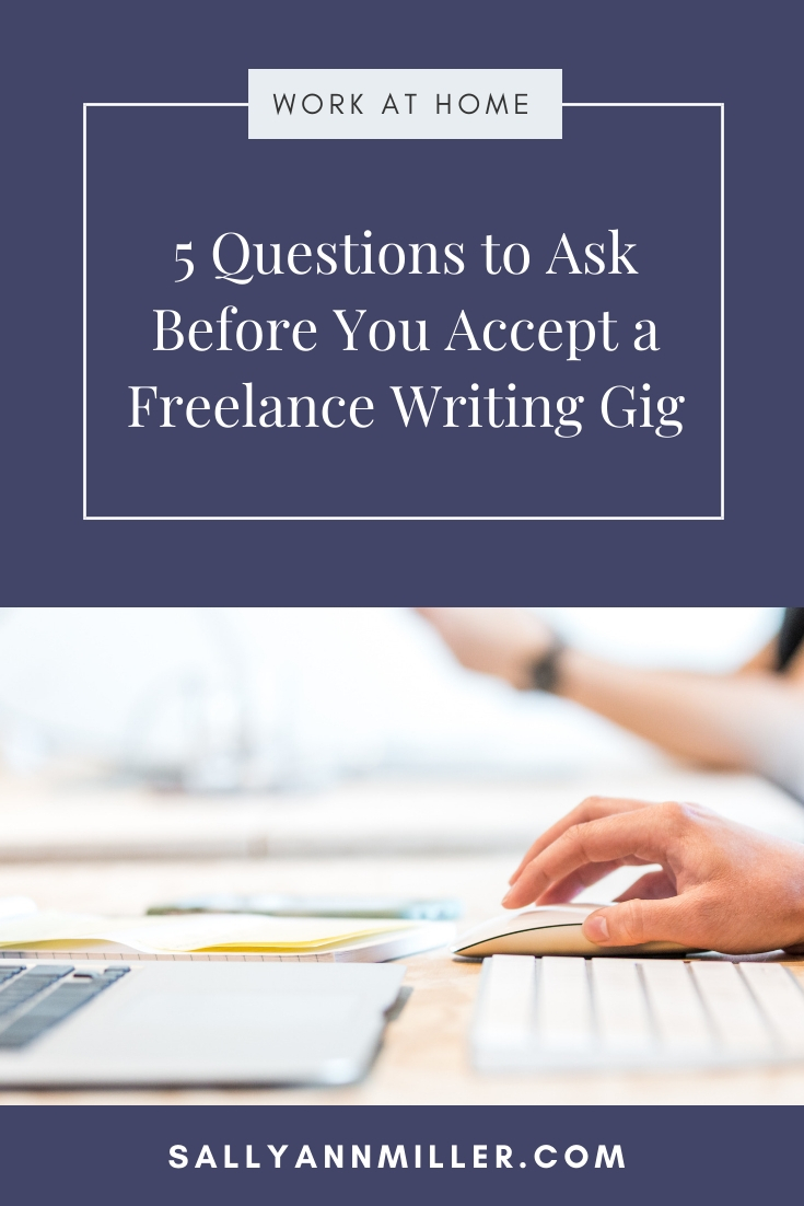 Getting paid work is exciting. But, don't accept a freelance writing gig without asking your potential client these five questions.
