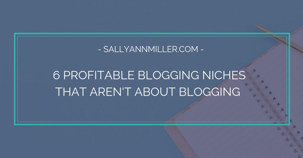 6 profitable blogging niches that aren't about blogging