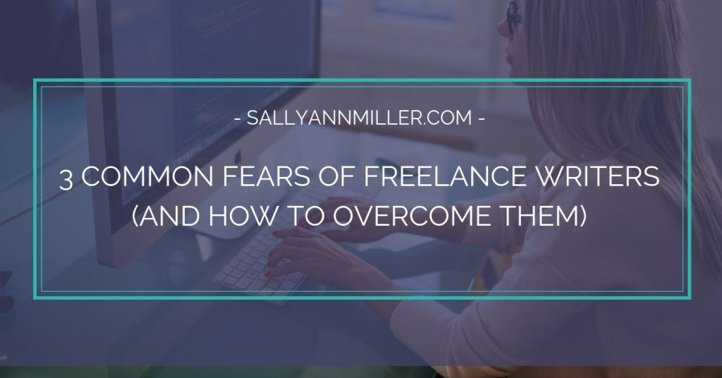 Are you struggling with any of these freelance writing fears?