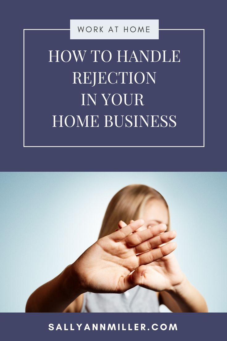 How to handle rejection in your home business: four strategies to use.