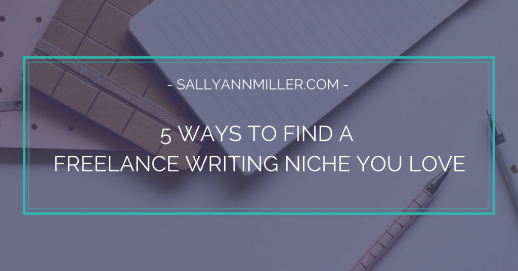 5 strategies to help you find a freelance writing niche you enjoy