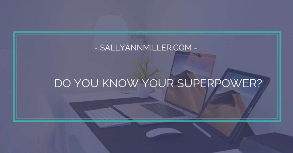Do you know what your superpower is? Learn how to find your strengths and use them for success.