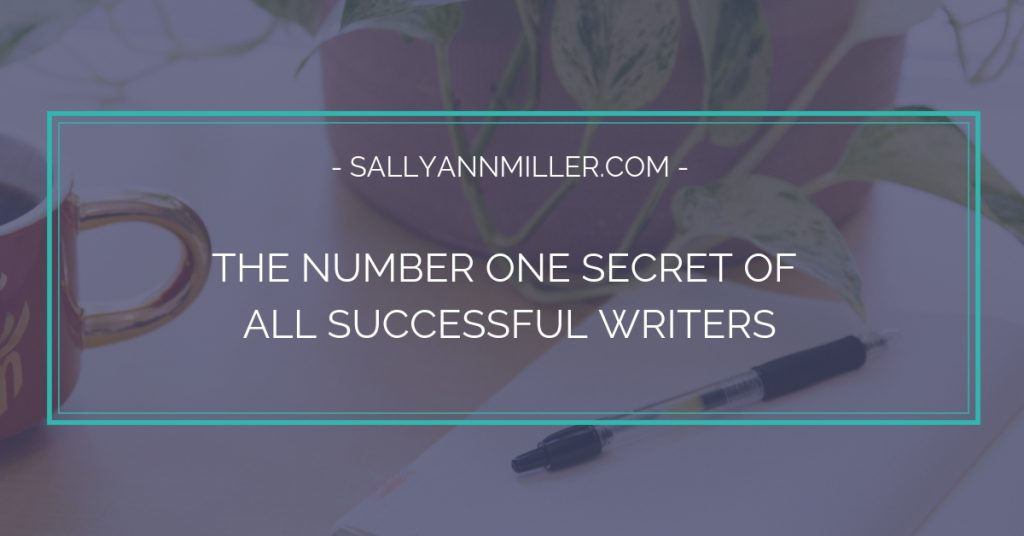 The Number One Secret Of All Successful Writers