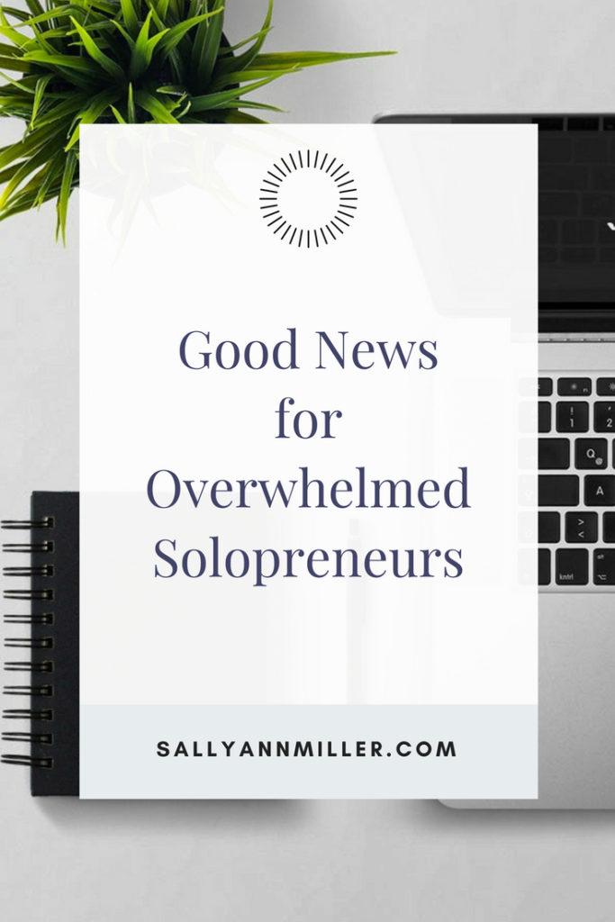 "Are you spending hours doing everything the ""experts"" say you need to do to grow your business? Here is some good news that'll help overwhelmed solopreneurs run a more sustainable business. #solopreneur #sustainablebusiness"