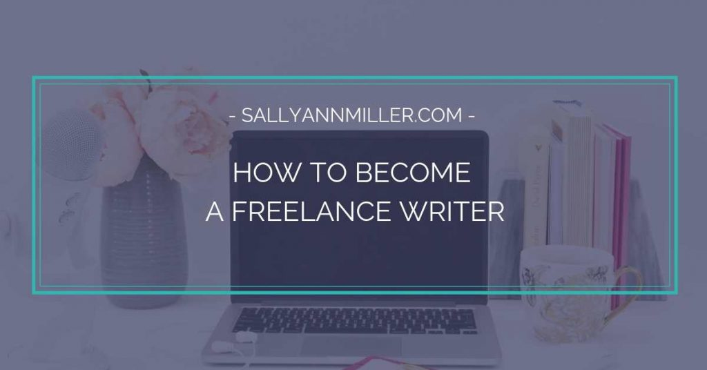 A step by step guide to help you become a freelance writer