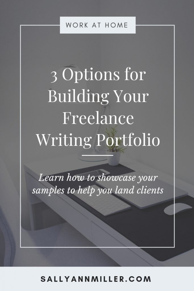 Pinterest image that reads 3 options for building your freelance writing portfolio. Learn how to showcase your samples to help you land clients.