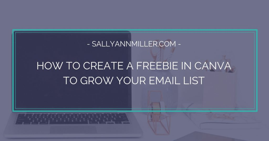 A step by step guide teaching your how to create a freebie in canva to grow your email list.
