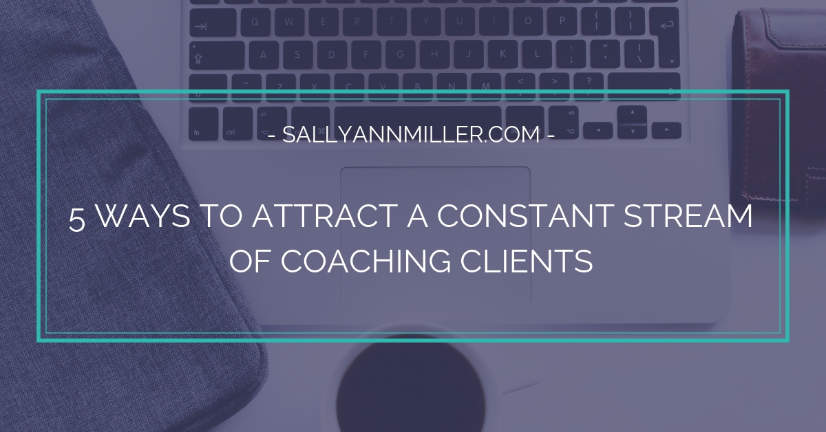 Wondering how to get coaching clients without spending all your time prospecting? Here are five proven ways.