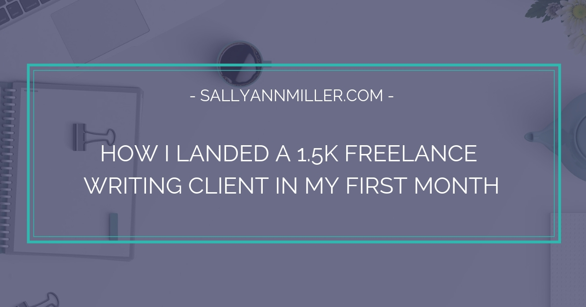 The step-by-step approach I took for how to get freelance writing clients my first month.