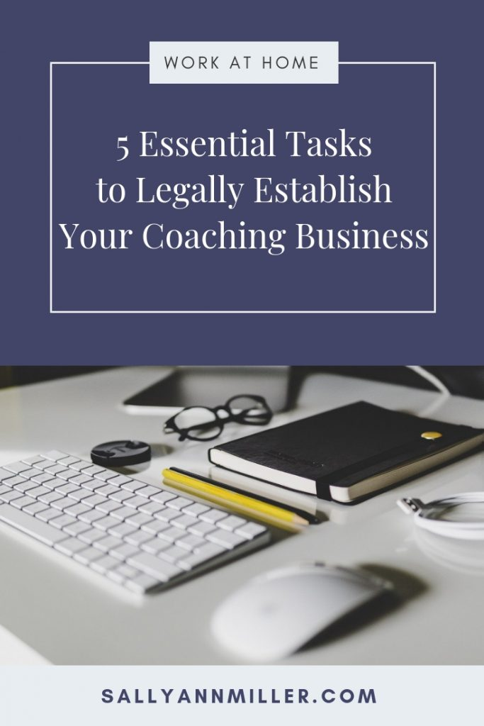 Ready to legally establish your coaching business? Here are five steps you need to take.