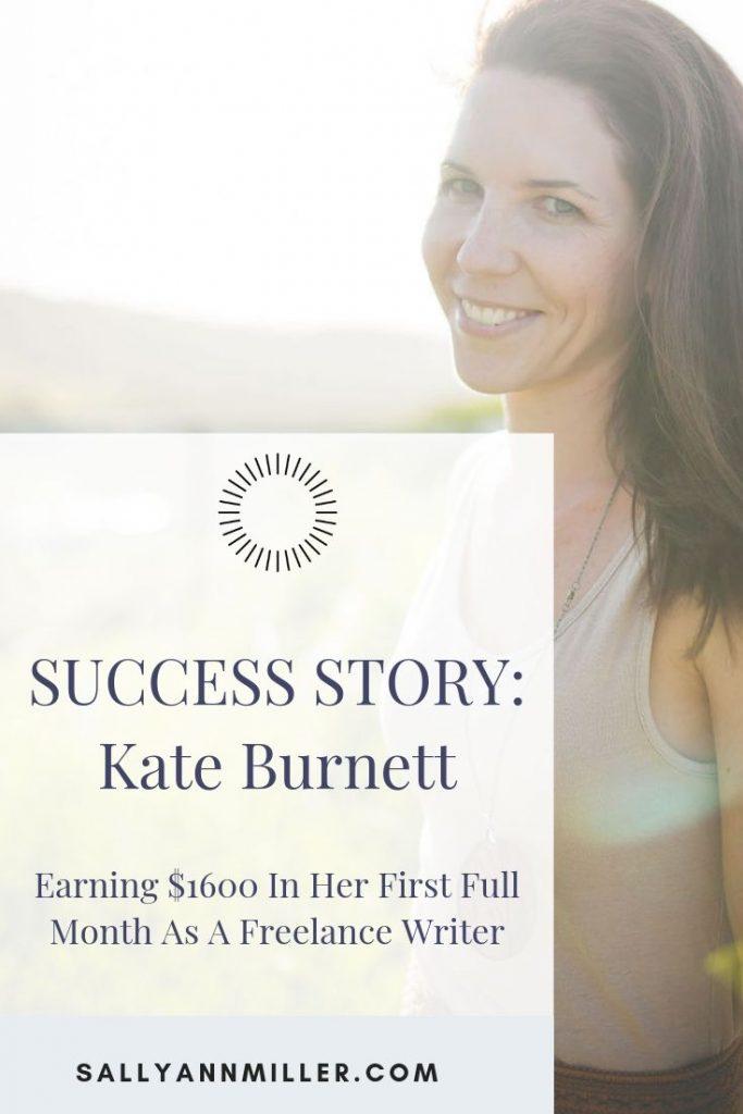 Kate Burnett's Freelance Writing Success Story - Make money writing