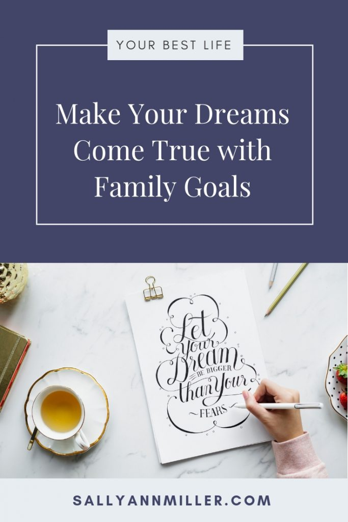 Setting family goals can help make your dreams a reality. #goals #makeyourdreamscometrue