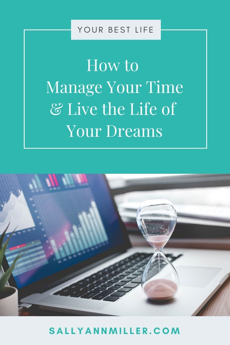 Learn how to manage your time and live the life of your dreams.
