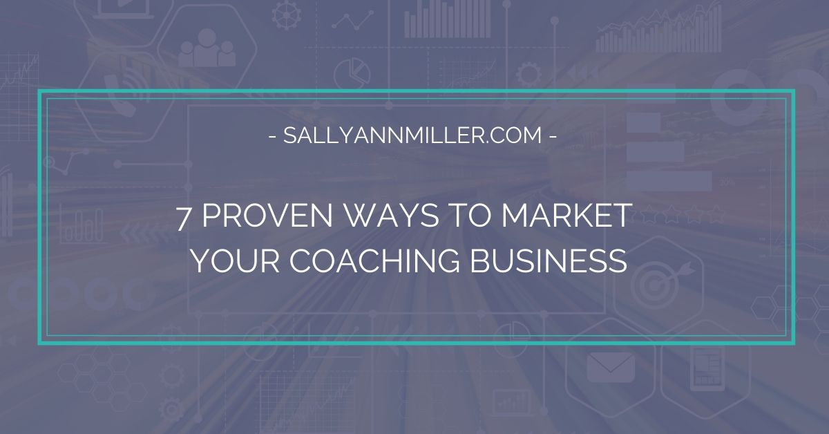Discover 7 proven ways to market your coaching business.