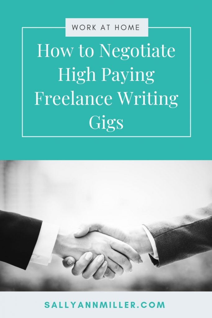 You can negotiate high paying freelance writing gigs. Here's how. #freelancewriting #scaleyourbusiness