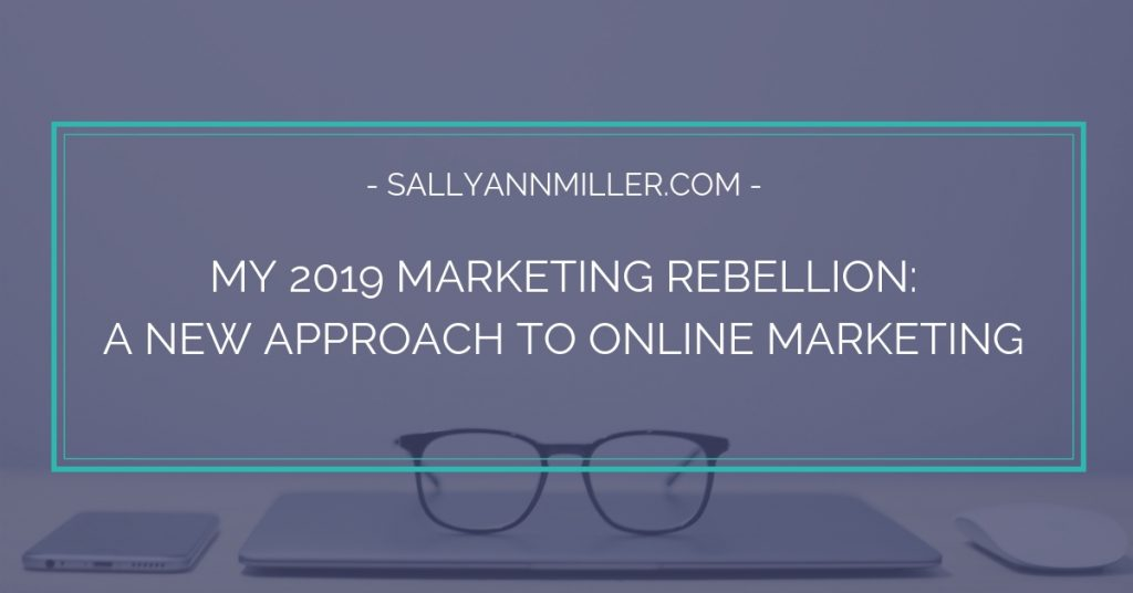 What is the state of online marketing in 2019? I think it needs to change! Here's why...