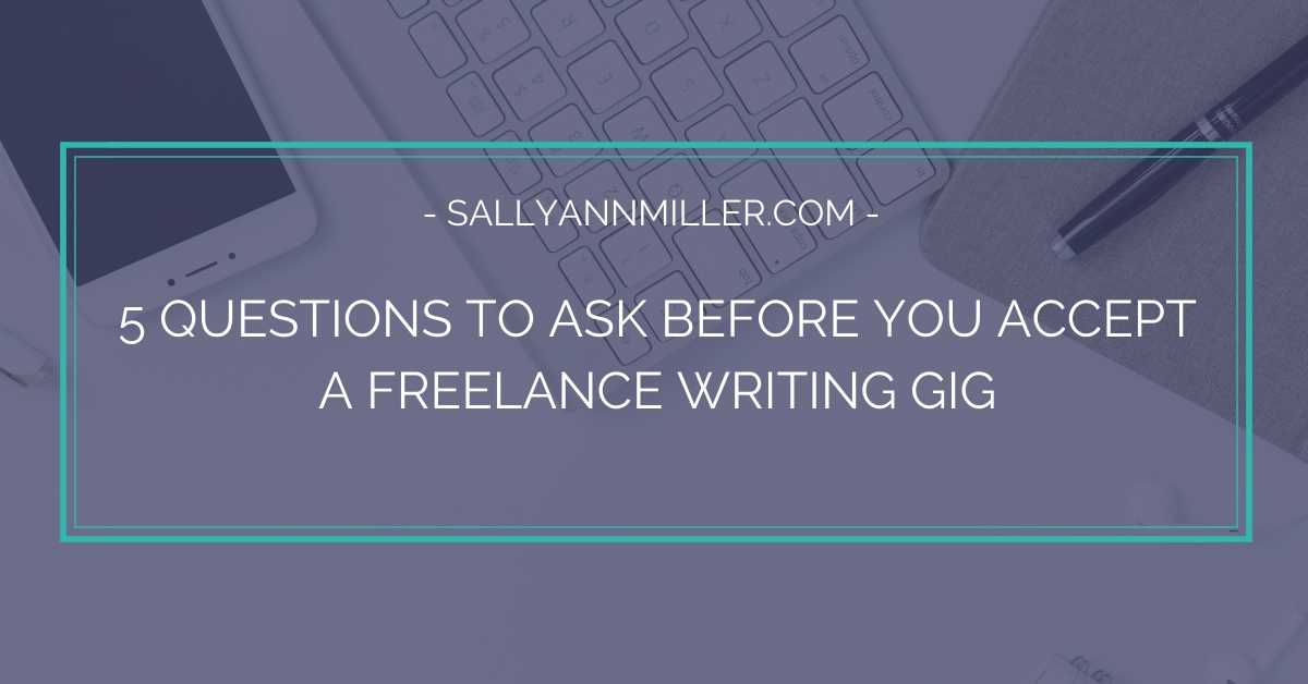 5 questions to ask before you accept a freelance writing gig.