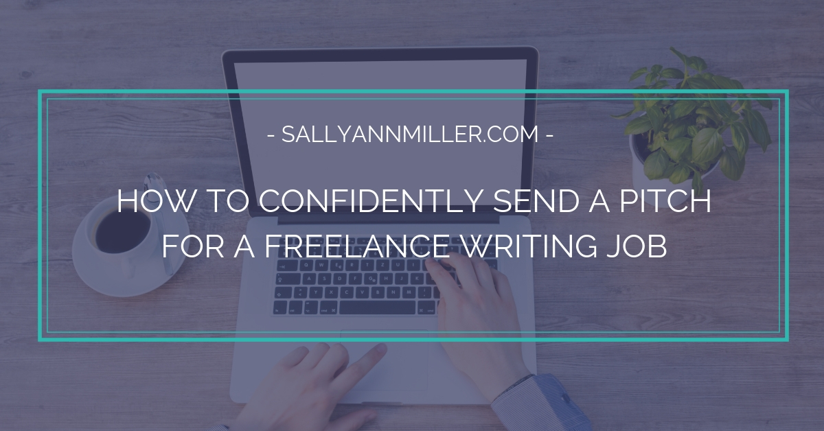 Learn a five-step process to help you confidently send a pitch for a freelance writing job