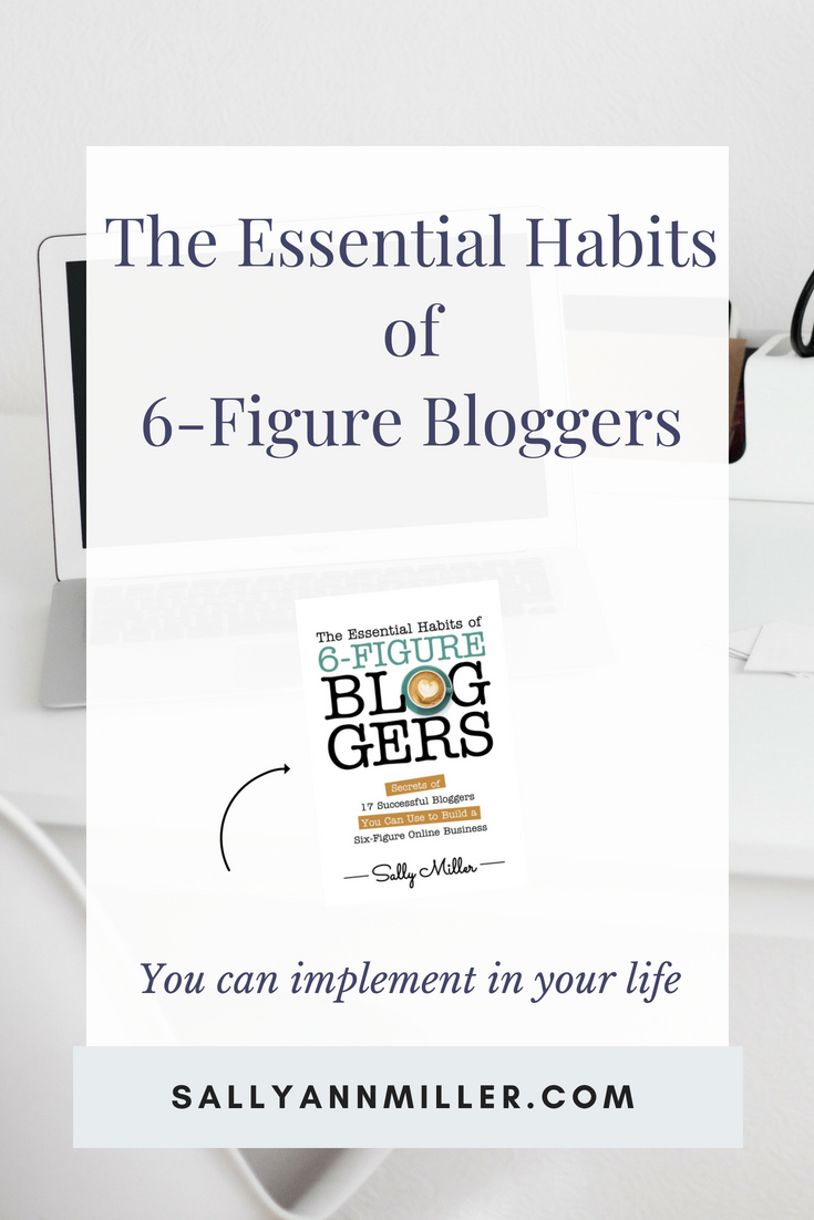 Wondering what essential habits set six-figure bloggers apart from the others? My new book examines three key habits that they share. Here's chapter one for you. #sixfigureblogger #essentialhabits #success