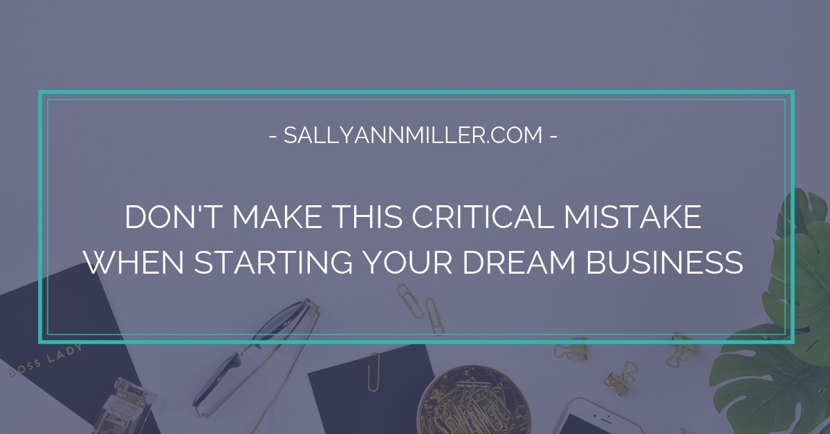 When starting your dream business, there's one important first step that many people overlook.