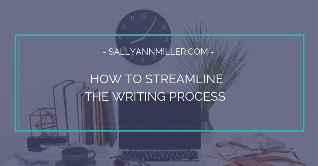 How to Streamline the Writing Process