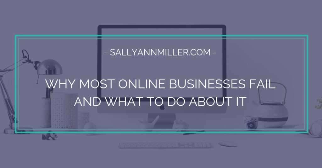 Why Most Online Businesses Fail and What to Do About It