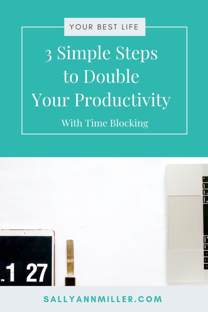Use these three steps to double your productivity with time blocking. #productivity #timeblocking #WAHM