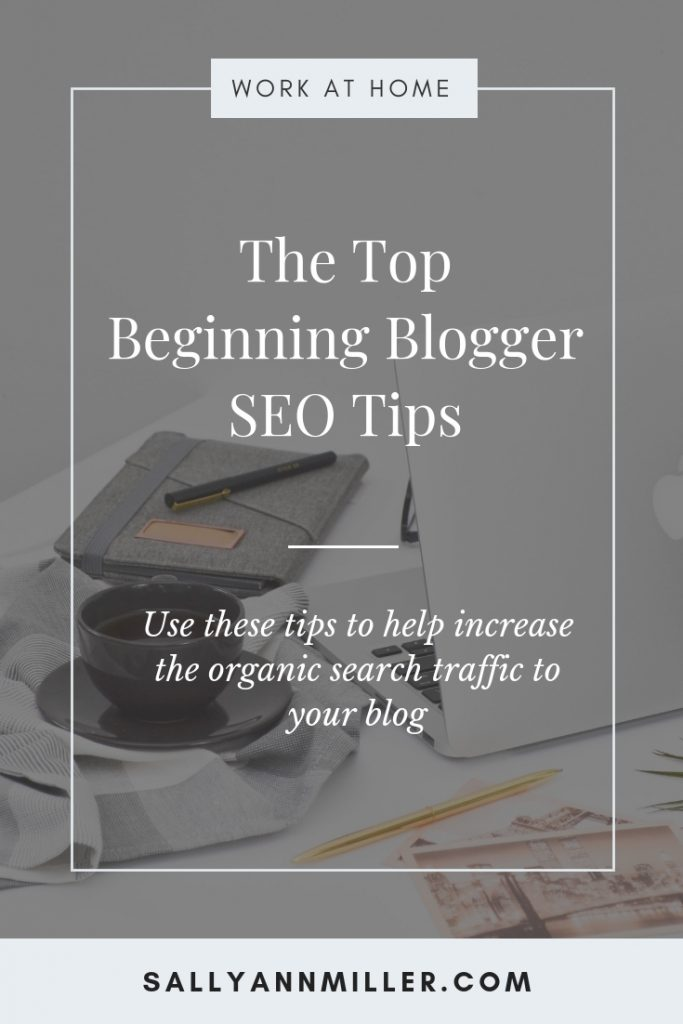 Ready to get more organic search traffic? Here are my top beginning blogger SEO tips. #blogging #seo